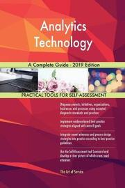 Analytics Technology A Complete Guide - 2019 Edition by Gerardus Blokdyk image