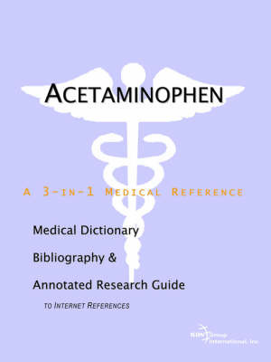 Acetaminophen - A Medical Dictionary, Bibliography, and Annotated Research Guide to Internet References by ICON Health Publications image