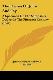 The Poems Of John Audelay: A Specimen Of The Shropshire Dialect In The Fifteenth Century (1844) by James Orchard Halliwell-Phillips image
