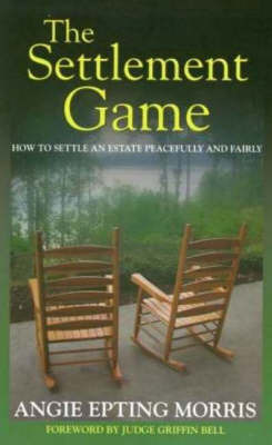 The Settlement Game by Angie Epting Morris