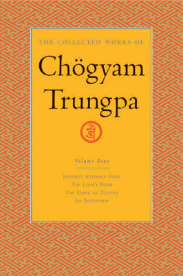 The Collected Works Of Chgyam Trungpa, Volume 4 by Chogyam Trungpa