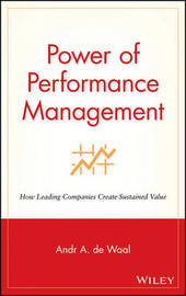 The Power of Performance Management by Andre A. De Waal