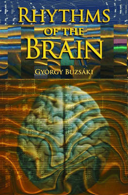 Rhythms of the Brain by Gyorgy Buzsaki