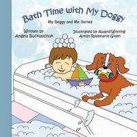 Bath Time with My Doggy by Angela Bucklaschuk