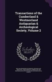 Transactions of the Cumberland & Westmorland Antiquarian & Archeological Society, Volume 2 by William Gershom Collingwood