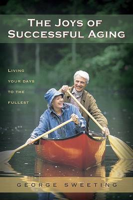 The Joys of Successful Aging by George Sweeting image