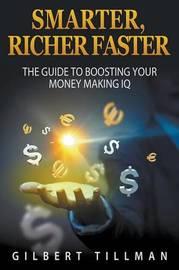 Smarter, Richer Faster by Gilbert Tillman