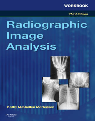 Workbook for Radiographic Image Analysis by Kathy McQuillen Martensen