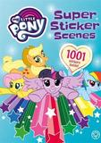 My Little Pony: Super Sticker Scenes: 1001 Stickers by My Little Pony