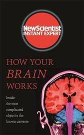 "How Your Brain Works by ""New Scientist"""
