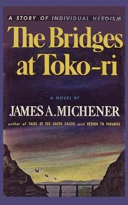 The Bridges at Toko-Ri by James A Michener image