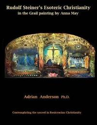 Rudolf Steiner's Esoteric Christianity in the Grail Painting by Anna May by Adrian Anderson image