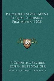 P. Cornelii Severi Aetna Et Quae Supersunt Fragmenta (1703) by Friedrich Lindenbrog