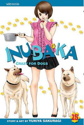 Inubaka: Crazy for Dogs, Volume 15 by Yukiya Sakuragi image