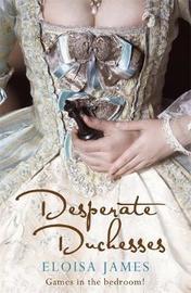 Desperate Duchesses by Eloisa James image