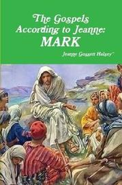 The Gospels According to Jeanne by Jeanne Gossett Halsey image