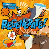 Regenerate! by Emilie Dufresne