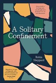 A Solitary Confinement by Robin Sheppard