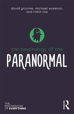 The Psychology of the Paranormal by David Groome