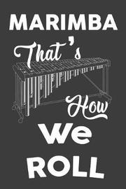 Marimba That's How We Roll by Music Instrument Journals Publishing image