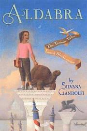 Aldabra, or the Tortoise Who Loved Shakespeare by Silvana Gandolfi image