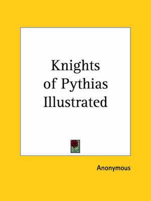 Knights of Pythias Illustrated by * Anonymous image