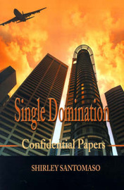 Single Domination: Confidential Papers by Shirley Santomaso image