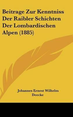 Beitrage Zur Kenntniss Der Raibler Schichten Der Lombardischen Alpen (1885) by Johannes Ernest Wilhelm Deecke image