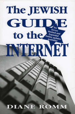 The Jewish Guide to the Internet by Diane Romm