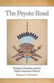 The Peyote Road by Thomas C Maroukis