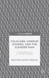 Folklore, Horror Stories, and the Slender Man by Shira Chess