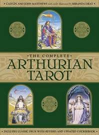 The Complete Arthurian Tarot by Caitlin Matthews