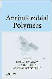 Antimicrobial Polymers by Jose Maria Lagaron