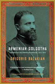 Armenian Golgotha by Grigoris Balakian image
