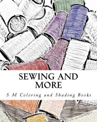 Sewing and More by S M