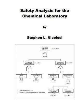 Safety Analysis for the Chemical Laboratory by Stephen L Nicolosi