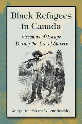 Black Refugees in Canada by George Hendrick image