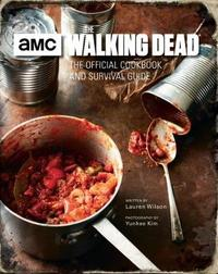 The Walking Dead, The Official Cookbook by . Wilson