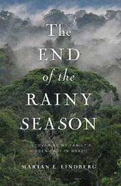 The End of the Rainy Season by Marian Lindberg