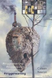 #triggerwarning by Coleen Kearon