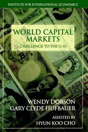 World Capital Markets - Challenge to the G-10 by Gary Clyde Hufbauer