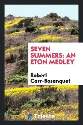 Seven Summers by Robert Carr-Bosanquet image