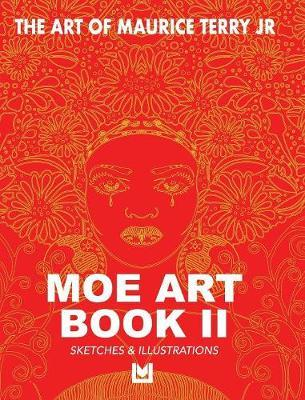 The Art of Maurice Terry Jr Moe Art Book II by Maurice Terry Jr image