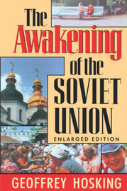 The Awakening of the Soviet Union by Geoffrey Hosking