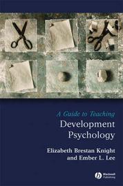 A Guide to Teaching Developmental Psychology by Elizabeth Brestan Knight image