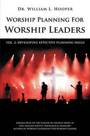 Worship Planning for Worship Leaders by William L Hooper
