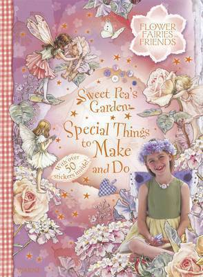Sweetpea's Garden: Special Things to Make and Do by Cicely Mary Barker