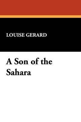 A Son of the Sahara by Louise Gerard image