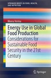 Energy Use in Global Food Production by Meera Verma