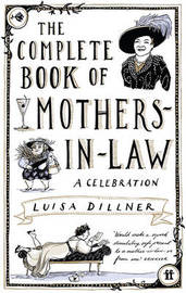 The Complete Book of Mothers-in-Law by Luisa Dillner